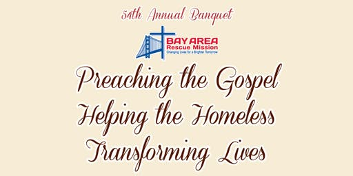"54th Annual Banquet ""Preaching the Gospel Helping the Homeless Transforming Lives"""