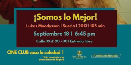 Cine Club V.14 ¡Somos lo Mejor! tickets