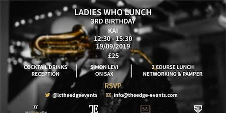 LADIES WHO LUNCH 3RD BIRTHDAY tickets