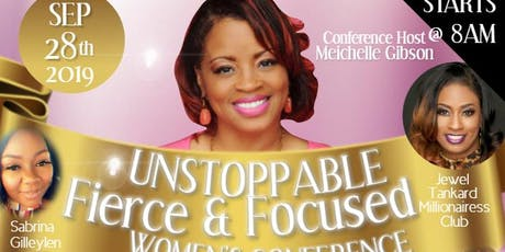 Unstoppable Fierce & Focused Women's Conference tickets