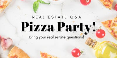 Real Estate Q&A Pizza Party
