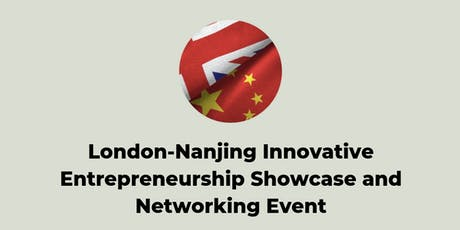 London-Nanjing Innovative Entrepreneurship Showcase and Networking Event tickets