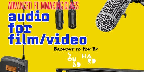 Advanced Audio for Film/Video w/ Sound Hard tickets