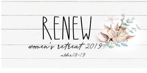 Renew Women's Retreat 2019