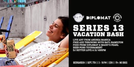 Series 13 Vacation Bash