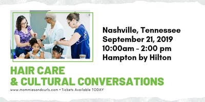 Hair Care & Cultural Conversations Workshop - Nashville