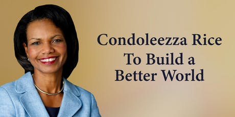 Condoleezza Rice: To Build a Better World tickets