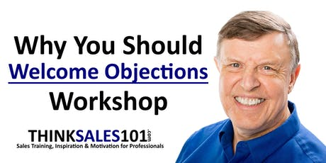 Why You Should Welcome Objections Workshop tickets