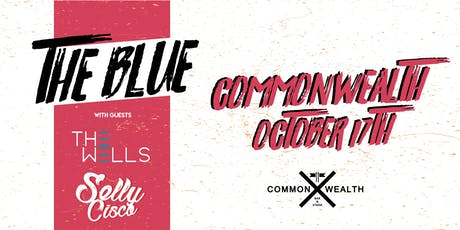 THE BLUE Live at Commonwealth OCTOBER 17TH // 18+ tickets