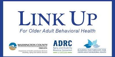 Washington County LINK UP for Older ***** Behavioral Health