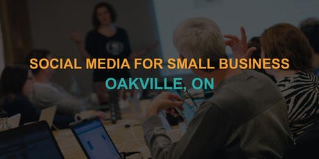 Social Media for Small Business: Oakville workshop tickets
