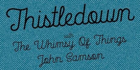 Thistledown / The Whimsy of Things / John Samson tickets