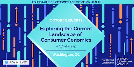 Exploring the Current Landscape of Consumer Genomics - A Workshop tickets