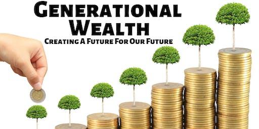 Creating Generational  Wealth