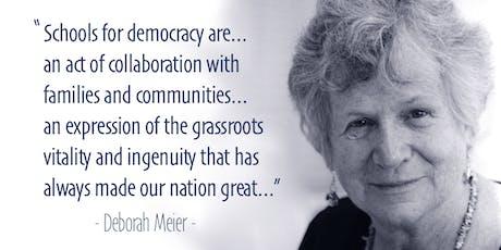A Democratic Vision for American Schools with Deb Meier tickets