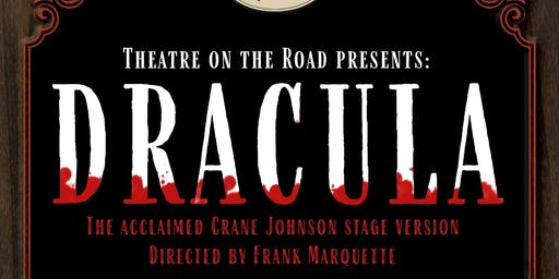 Theatre on the Road presents a stage production of DRACULA