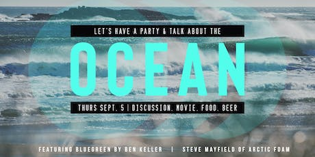 Let's Have a Party & Talk About the Ocean tickets