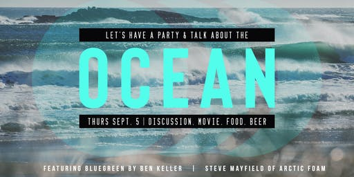 Let's Have a Party & Talk About the Ocean