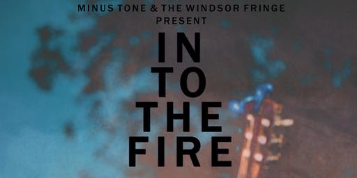 Into The Fire - DG Solaris / Joe Wilkes / The Coo (Windsor Fringe Special)