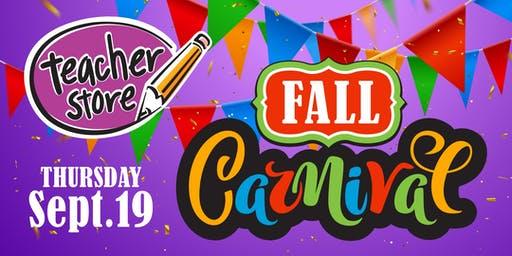 2019 Teacher Store Fall Carnival!