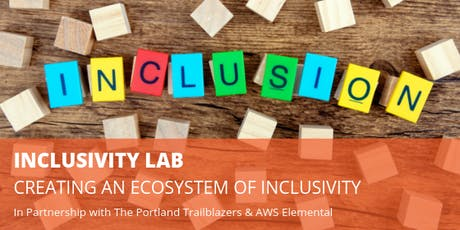 Inclusivity Lab: Creating an Ecosystem of Inclusivity tickets