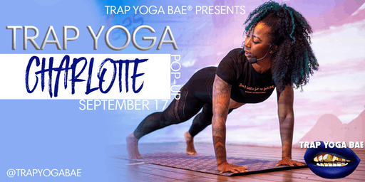 Trap Yoga Bae® Charlotte Pop-Up