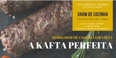 A KAFTA PERFEITA - WORKSHOP COZINHA LIBANESA