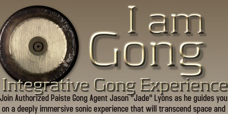 Copy of I Am Gong: Integrative Gong Experience tickets