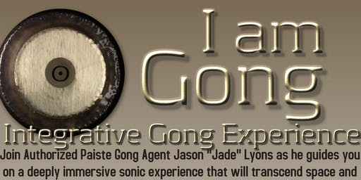 Copy of I Am Gong: Integrative Gong Experience