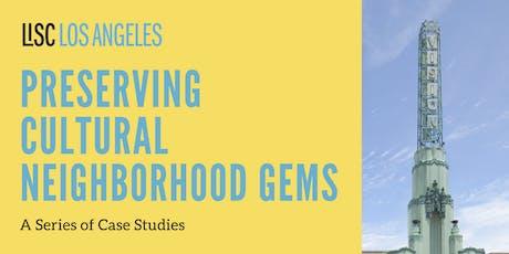 Preserving Cultural Neighborhood Gems: A Series of Case Studies tickets