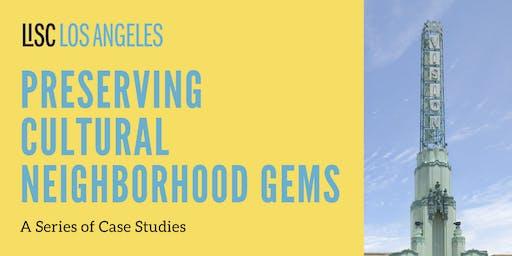 Preserving Cultural Neighborhood Gems: A Series of Case Studies