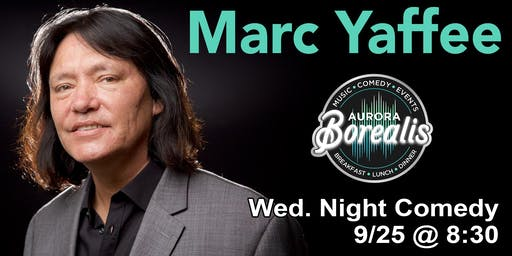 Wednesday Night Comedy Series with Marc Yaffee | Aurora Borealis - Shoreline, WA