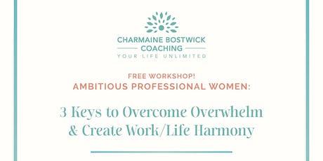 3 Keys to Overcome Overwhelm and Create Work/Life Harmony tickets