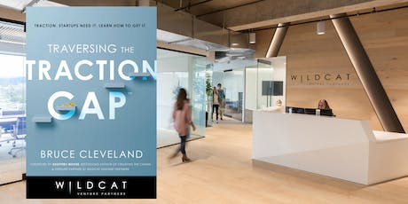 Taking your Startup from Idea to Scale: Traversing the Traction Gap with Wildcat Venture Partners tickets