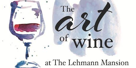Art of Wine at Lehmann Mansion tickets