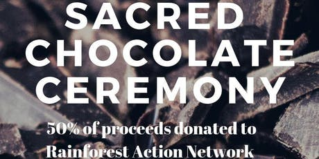 Sacred Chocolate Ceremony: Benefit for the Amazon Action Network tickets