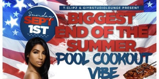 T-Clipz & GIYB Studio Lounge Presents: The Biggest End of The Summer Cookout