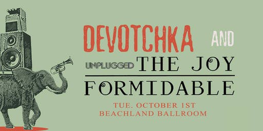 DeVotchKa + The Joy Formidable