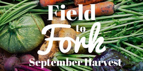 Field to Fork: September Harvest Cooking Class tickets