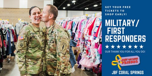 Military/ First Responders FREE Pass   JBF Coral Springs   Oct 2