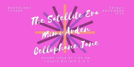 The Satellite Era • Mimi Arden • Cellophane Jane tickets