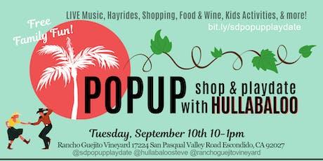 PopUp Shop & PlayDate with Hullabaloo! Rancho Guejito Vineyard tickets