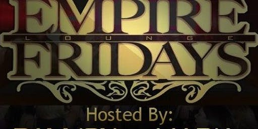 FREE VIP/ Birthday SECTION Empire STATE of MIND Fridays @ EMPIRE LOUNGE