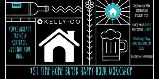 First Time Home Buyer Happy Hour!