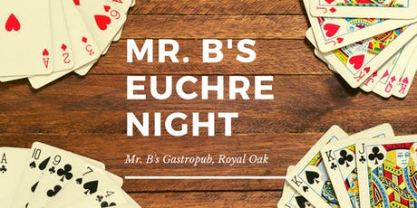 Euchre Night at Mr. B's, Royal Oak tickets