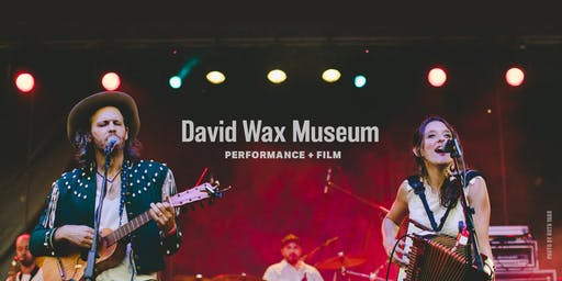 David Wax Museum performance + film
