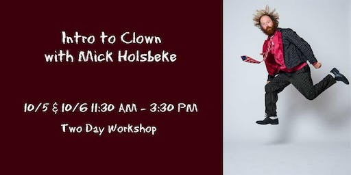 Intro to Clown with Mick Holsbeke
