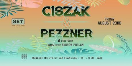 Ciszak & Pezzner (DIRTYBIRD) at Monarch tickets