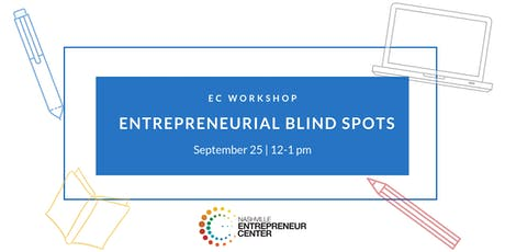 EC Workshop: Entrepreneurial Blind Spots with Bill Brennan tickets