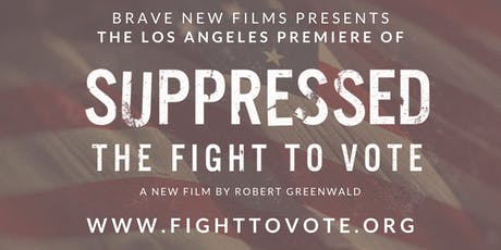 Suppressed: The Fight to Vote Los Angeles Premiere tickets
